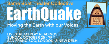 A festival of environmental justice theater pieces.  SUNDAY OCTOBER 25, 2020  7 pm Pacific Time